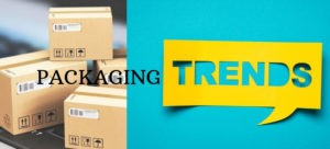 Packaging in 2019: What to Expect